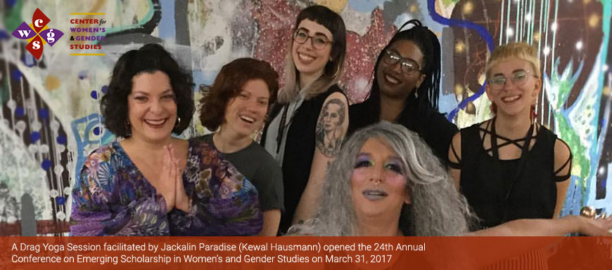 A Drag Yoga Session facilitated by Jackalin Paradise (Kewal Hausmann) opened the 24th Annual Conference on Emerging Scholarship in Women's and Gender Studies on March 31, 2017