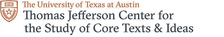 The Thomas Jefferson Center for the Study of Core Texts and Ideas